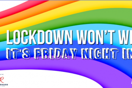 LOCKDOWN WON'T WIN, IT'S FRIDAY NIGHT IN - ONLINE CHARITY EVENT TOMORROW NIGHT!