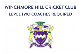 LEVEL TWO COACHES REQUIRED AT WINCHMORE HILL CRICKET CLUB